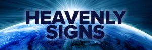 Heavenly Signs – The Faithful Watchman